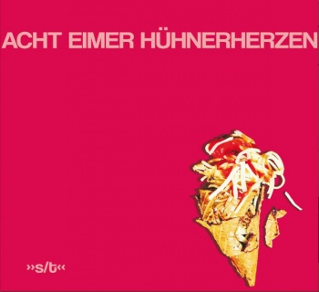 Acht Eimer Hühnerherzen - S/t (Audio CD)