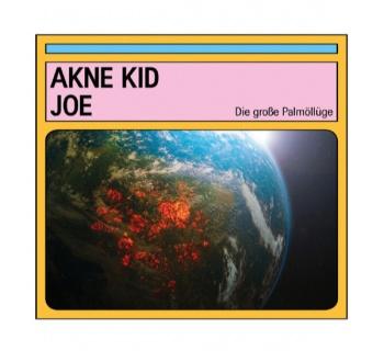 Akne Kid Joe – Die große Palmöllüge (LP + MP3)