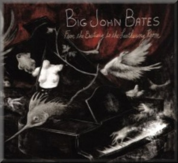 Big John Bates - From the Bestiary to the Leathering Room (LP + MP3)