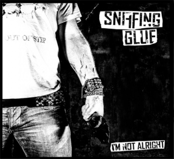 Sniffing Glue - I´m Not Alright (LP + MP3 - Repress 2017)