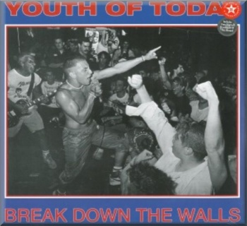 Youth Of Today - Break Down the Walls (LP + MP3)