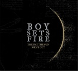 Boysetsfire - The Day the Sun Went Out (Digipack - Audio CD)