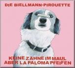 Keine Zähne im Maul aber La Paloma pfeifen - Die Biellmann-Pirouette (Audio CD)