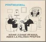 Keine Zähne im Maul aber La Paloma pfeifen - Postsexuell (LP)