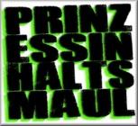 "Prinzessin Halts Maul - s/t (Vinyl 7"" - EP + CD)"