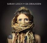 Sarah Lesch - Da Draussen (LP + MP3)