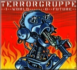 Terrorgruppe - 1 World-0 Future (Audio CD)
