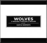 Wolves & Wolves & Wolves & Wolves - Subtle Serpents (LP + MP3)